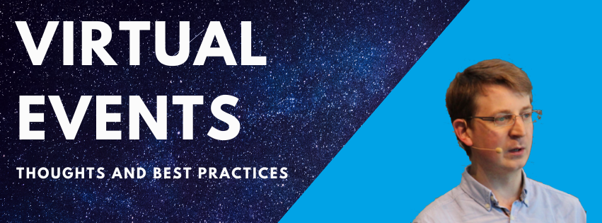 Best Practices and Thoughts on Virtual Events
